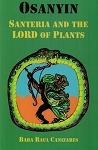 Osanyin Santeria and the Lord of Plants by Baba Raul Canizares