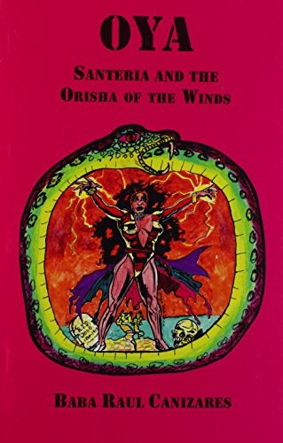 OYA-Santeria and the Orisha of the Winds by Raul Canizares