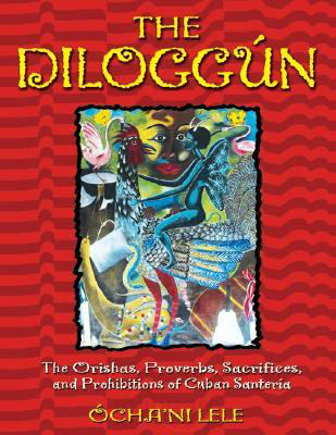 The Diloggun: The Orishas, Proverbs, Sacrifices & Prohibitions of Cuban Santeria  (English Book)